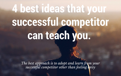 best ideas your your successful competitor can teach you